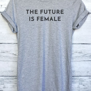 The Future is Female Shirt