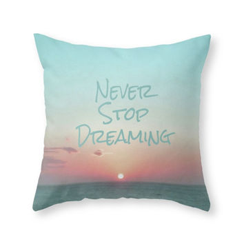Society6 Never Stop Dream Throw Pillow