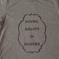YOUNG, SCRAPPY & HUNGRY: a Hamilton lyric tee shirt