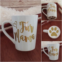 Fur Mama Mug, Dog Mug, Coffee Cup, Dog Lover Gift, Dog Mom Gift, Dog Dad Gift, Personalized Mug, Funny Coffee Mug