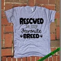 Rescued is My Favorite Breed. UNISEX GRAY Tri Blend Track shirts.animal rescue.Dog.Cat .Animal Lover shirt. Animal Activist.hand printed