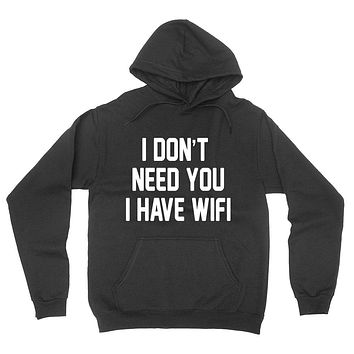 I don't need you I have wife, funny sarcastic saying, girlfriend, boyfriend, relationship  hoodie