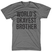 Okayest Brother T Shirt