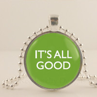 "It's all good. Green, 1"" glass and metal Pendant necklace Jewelry."