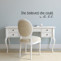 She believed she could, so she did. Inspirational Decorative Vinyl Wall Decal Sticker Art