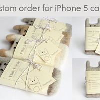 Custom orders for iPhone 5 cases, felted case