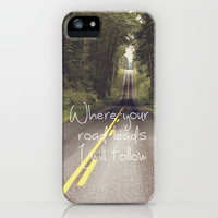 Where your road leads I will follow iPhone & iPod Case by Dena Brender Photography