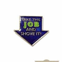 Take This Job And Shove It! Vintage Pin