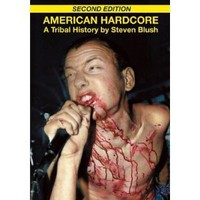 American Hardcore (Second Edition): A Tribal History