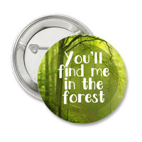 Forest Quote Pinback Button, Nature pin, Outdoors Magnet, Badge, Camping Adventure Button Backpacker, Outdoors Gear, Native Patch, Trees pin