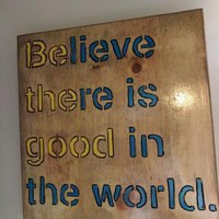 Wood Hand Made Sign-There is Good in the World