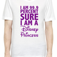 I Am 99,9 % Percent Sure I Am A Disney Princess T-Shirt For Men