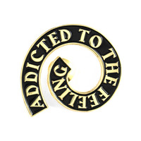 Addicted Pin