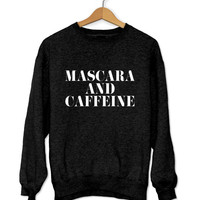 Mascara and caffeine sweatshirt black crewneck for womens girls jumper funny saying fashion tumblr