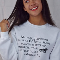 My Prince Charming Sweatshirt. Supernatural Fandom Shirt. Unisex Sizing.