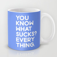 You Know What Sucks?  Mug by LookHUMAN