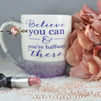 Inspirational mugs/Glitter mug/Believe in yourself/Glitter Dipped Coffee Mug/Positive mugs/Awesome/Personalized Mug/motivational mugs