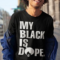 My Black is Dope TShirt