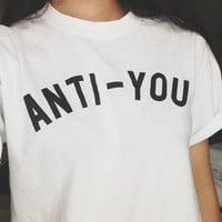 Anti you tshirt for women tshirts shirts shirt top