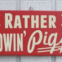 Showin' Pigs Hand Screened Wood Sign by ZietlowsCustomSigns