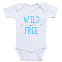 """Hipster One Piece Baby Shirt """"Wild and Free"""" Cute Baby Onesuit Bodysuit"""