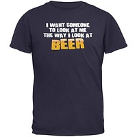 Look At Me Like Beer Navy Adult T-Shirt