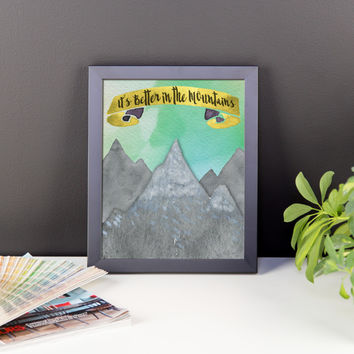 It's Better in the Mountains Framed poster