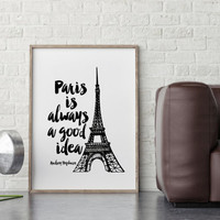 Paris Is Always A Good Idea,Audrey Hepburn,Gift For Him,Travel Print,Inspirational Poster,Paris City,Typography Poster,Wall Art,Best Words