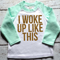 I Woke Up Like This Shirt Mint Gold Baby Shower Gift Bodysuit Baby Girl Clothes Baby Girl Shirt Hipster Baby Clothes Baby Gift Mint And Gold