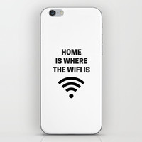 HOME IS WHERE THE WIFI IS iPhone Skin by Love from Sophie