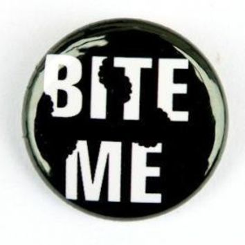 Bite Me Button Pin by theangryrobot