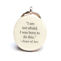 Graduation key chain graduation gift Joan of Arc quote grads going away gift graduation favors class of 2014  nature gift eco friendly