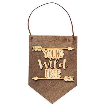 """""""Young Wild Free"""" - Wooden Wall Banner"""