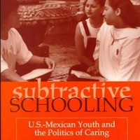 Subtractive Schooling: U.S.-Mexican Youth and the Politics of Caring (Suny Series, the Social Context of Education)