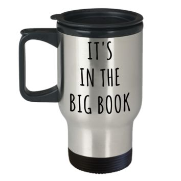 It's in the Big Book Alcoholics Anonymous Mug 12-Step Stainless Steel Insulated Travel Coffee Cup