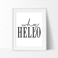 'Why Hello', Welcome Hello Typography B+W
