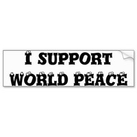I SUPPORT WORLD PEACE bumper sticker Car Bumper Sticker