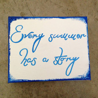 Every summer has a story 8 x 10 inch canvas
