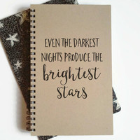 Writing journal, spiral notebook, cute diary, small sketchbook, scrapbook - Darkest nights produce the brightest stars, inspirational quote