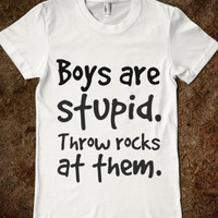 Boys Are Stupid Throw Rocks at Them Juniors T-Shirt