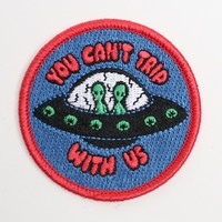 YOU CAN'T TRIP WITH US PATCH