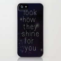Look how they shine iPhone Case by Karissa Rush
