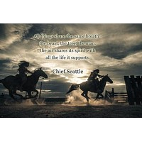 native americans on horseback PHOTO QUOTE POSTER chief seattle 24X36 INSPIRE