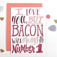 "Bacon #1 - Dysfunctional Valentine's Day Card 5""x7"""