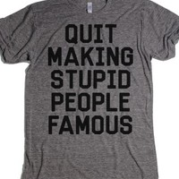 Quit Making Stupid People Famous-Unisex Athletic Grey T-Shirt