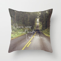 Where your road leads I will follow Throw Pillow by Dena Brender