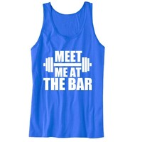 Meet Me At The Bar Unisex Tank Top - For Gym Time - Great Motivation