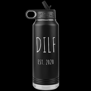 DILF Est. 2020 Water Bottle Present For New Dad Expecting Dad Gag Gifts Funny New Father Future Dad to Be Insulated 32oz BPA Free