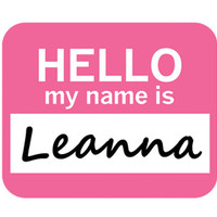 Leanna Hello My Name Is Mouse Pad