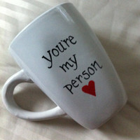 Grey's Anatomy  You're My Person Coffee Mug by TulaTinkers on Etsy